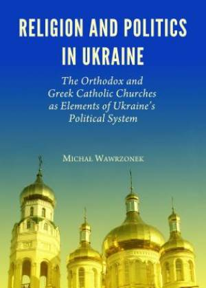 Religion and Politics in Ukraine