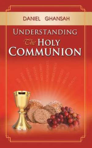 Understanding the Holy Communion