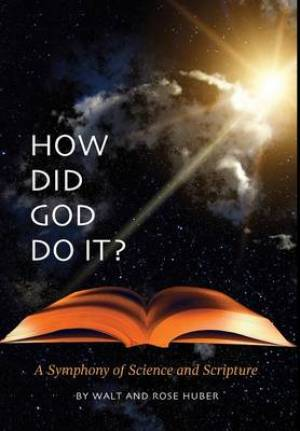 How Did God Do It? - A Symphony of Science and Scripture