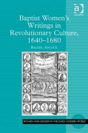 Baptist Women's Writings in Revolutionary Culture, 1640-1680