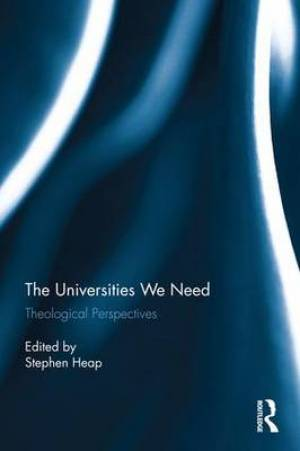 The What are Universities for? Theological Perspectives