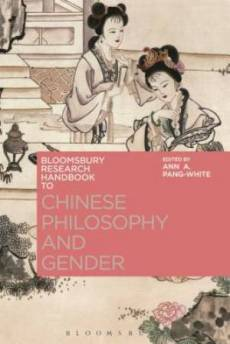 The Bloomsbury Research Handbook of Chinese Philosophy and Gender