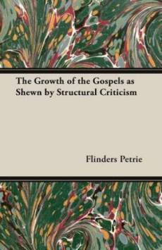 The Growth of the Gospels as Shewn by Structural Criticism