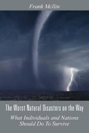 The Worst Natural Disasters on the Way