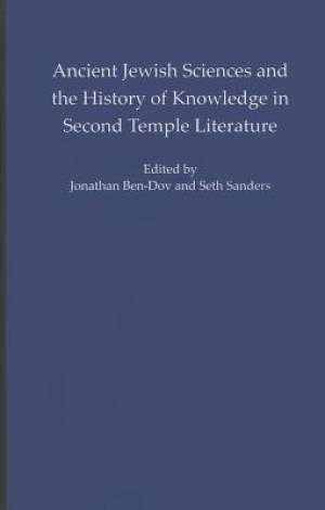Ancient Jewish Sciences and the History of Knowledge in Second Temple Literature