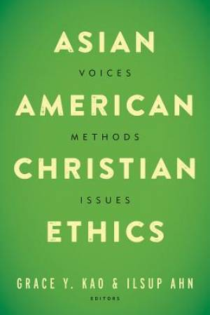Asian American Christian Ethics
