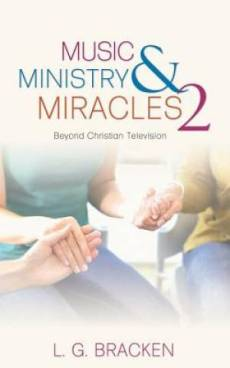 Music, Ministry and Miracles 2: Beyond Christian Television