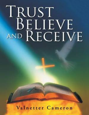 Trust Believe and Receive