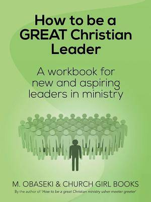 How to Be a Great Christian Leader