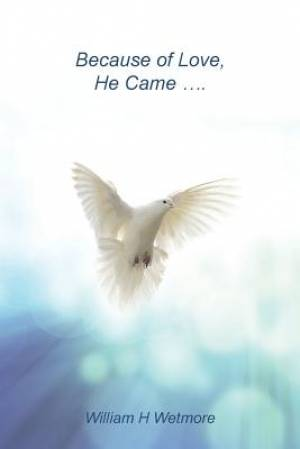 Because of Love, He Came...