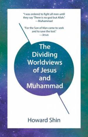 The Dividing Worldviews of Jesus and Muhammad