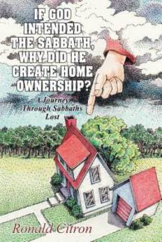 If God Intended the Sabbath, Why Did He Create Home Ownership?
