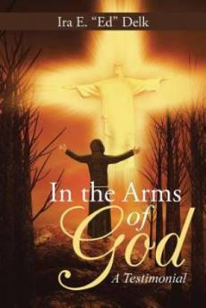 In the Arms of God: A Testimonial