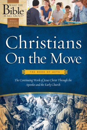 Christians on the Move: The Book of Acts