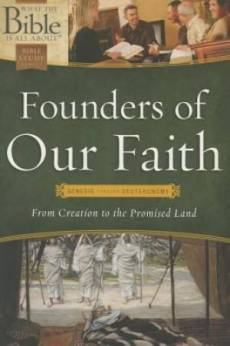 Founders of Our Faith: Genesis through Deuteronomy