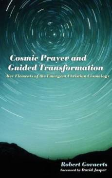 Cosmic Prayer and Guided Transformation