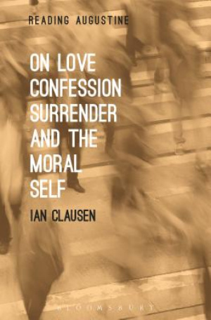 On Love, Confession, Surrender and the Moral Self