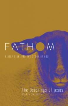 Fathom Bible Studies: The Teachings of Jesus Student Journal