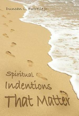 Spiritual Indentions That Matter