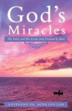 God's Miracles: His Faith, and His Escape from Vietnam by Boat
