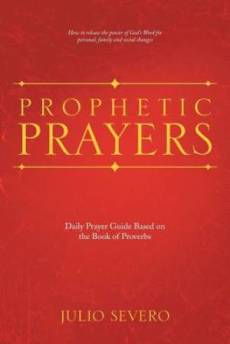 Prophetic Prayers: Daily Prayer Guide Based on the Book of Proverbs