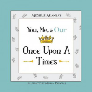 You, Me, & Our Once Upon A Times