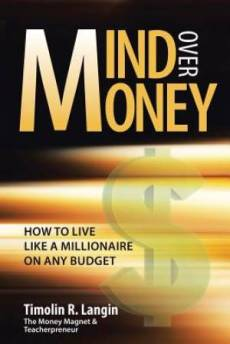 Mind Over Money: How to Live like a Millionaire on ANY Budget