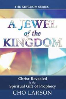 A Jewel of the Kingdom: Christ Revealed in the Spiritual Gift of Prophecy