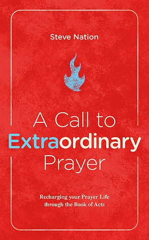A Call to Extraordinary Prayer