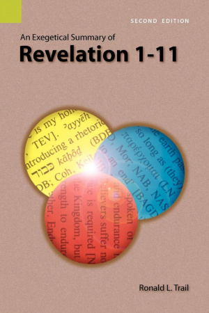 An Exegetical Summary of Revelation 1-11, 2nd Edition