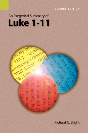 An Exegetical Summary of Luke 1-11, 2nd Edition