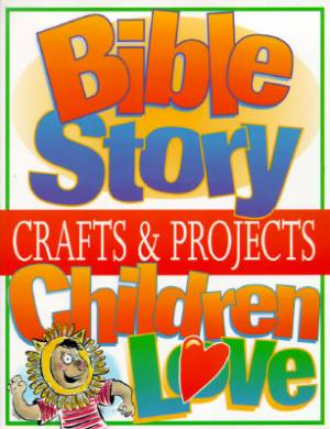 Bible Story Crafts & Projects