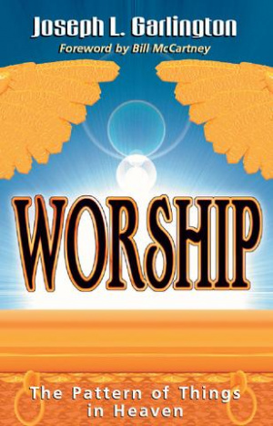 Worship: Pattern of Things in Heaven
