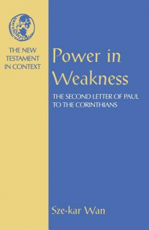 2 Corinthians : NT in Context Commentaries : Power in Weakness