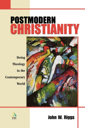 Postmodern Christianity: Doing Theology in the Contemporary World