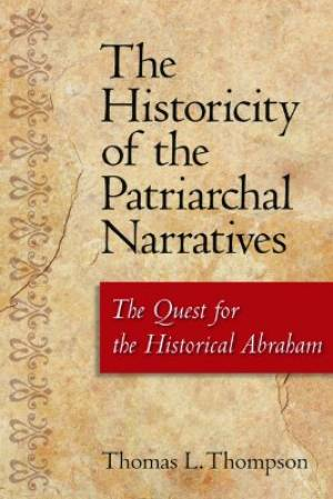 The Historicity of the Patriarchal Narratives