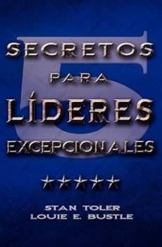 CINCO SECRETOS PARA LIDERES EXCEPIONALES (Spanish: Five Secrets of Exceptional Leaders)