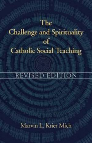 Challenge And Spirituality Of Catholic Social Teaching
