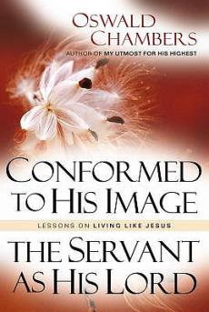 Conformed to His Image & the Servant as His Lord: Lessons Jesus