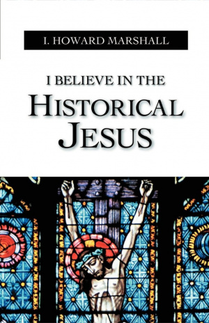I Believe In The Historical Jesus