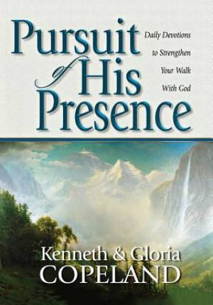 Pursuit Of His Presence