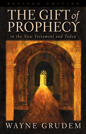 The Gift of Prophecy in the New Testament and Today