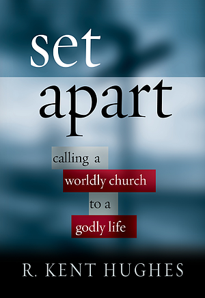 Set Apart: Calling a Worldly Church to a Godly Life