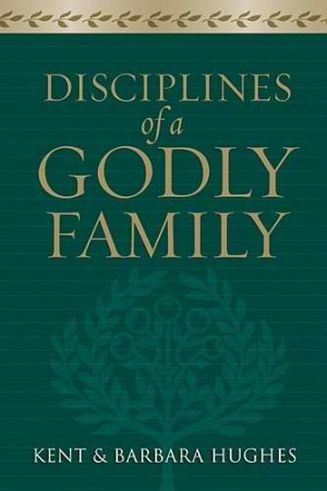 Disciplines Of A Godly Family Pb