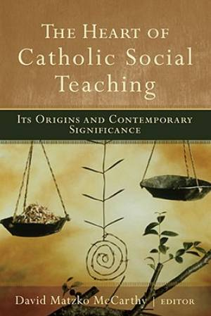 The Heart of Catholic Social Teaching