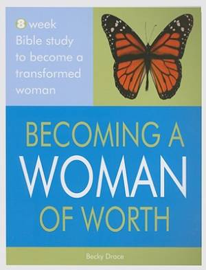 Becoming a Woman of Worth