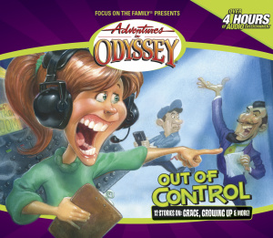 Out of Control: Adventures in Odyssey #40