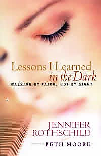 Lessons I Learned in the Dark: Steps to Walking by Faith, Not by Sight