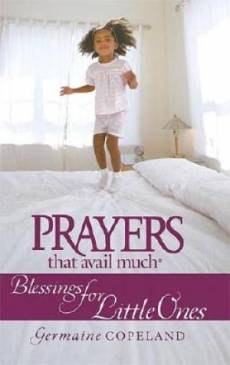 Prayers That Avail Much: Blessings for Little Ones