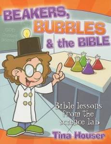 Beakers Bubbles And The Bible
